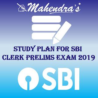 STUDY PLAN FOR SBI CLERK PRELIMS EXAM 2019