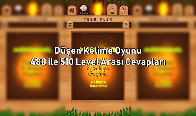 Dusen Kelime Oyunu 480 ile 510 Level Arasi Cevaplar