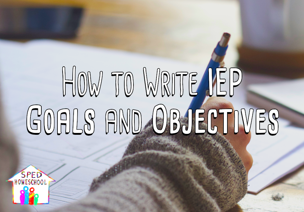 How to Write IEP Goals and Objectives