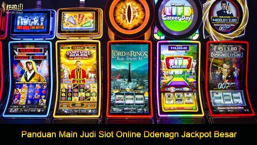 Panduan Main Judi Slot Online Dengan Jackpot Besar