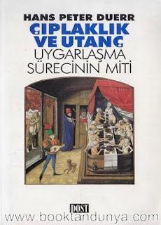 Hans Peter Duerr - Çıplaklık ve Utanç (Uygarlaşma Sürecinin Miti)