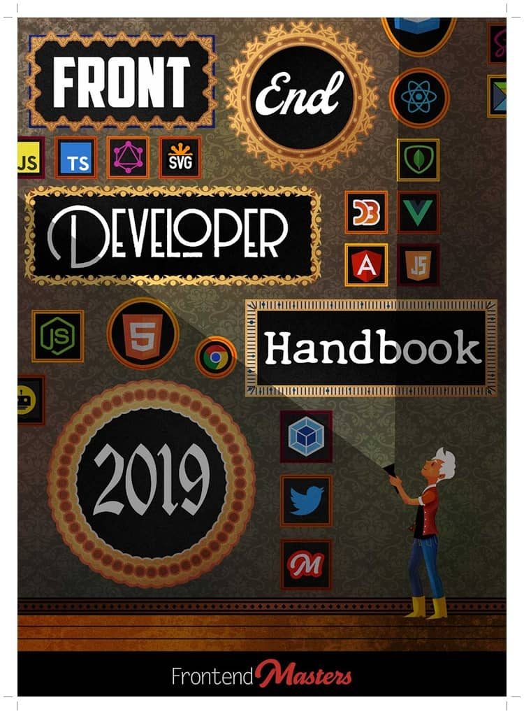 Front-End Developer Handbook- Revised For 2019 by Cory Lindley