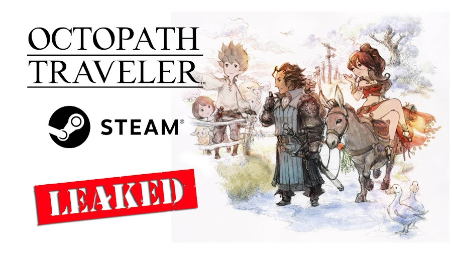 octopath traveler pc leaked steam square enix release date