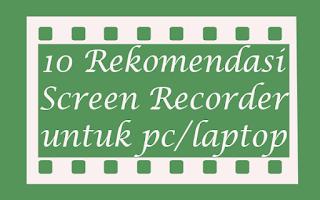 10 Aplikasi Screen Recorder atau Perekam Layar Laptop Terbaik