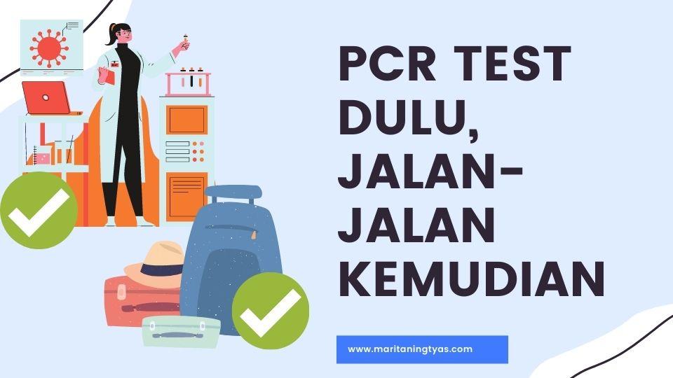 PCR Test sebelum jalan-jalan