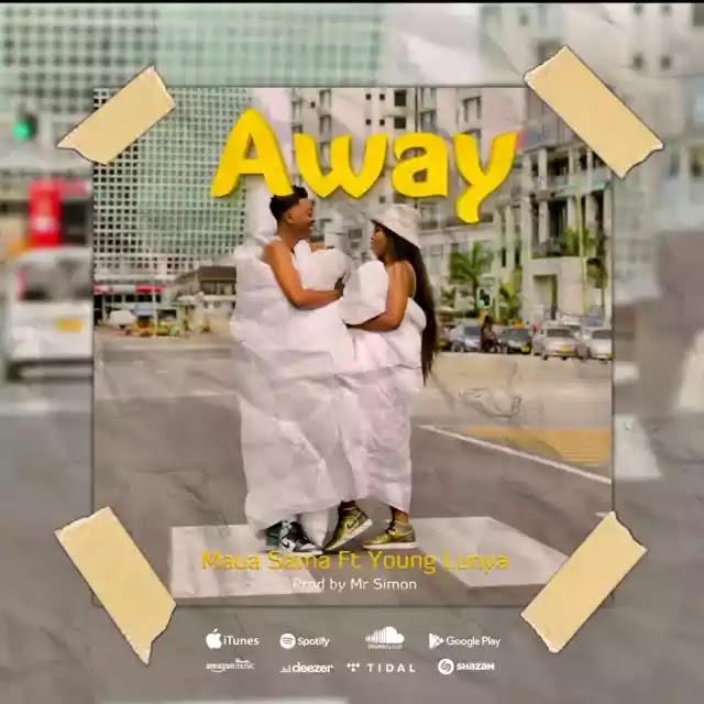 Maua sama ft Young lunya - Away