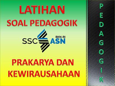 Soal Pedagogik PPPK Guru Mata Pelajaran Prakarya dan Kewirausahaan (PKWU) Tahap 1