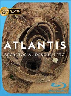 Atlantis, Secretos al Descubierto (2017) HD [1080p] Latino [GoogleDrive] SilvestreHD