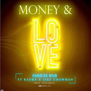 EmmCee RNB – Money & Love Ft. Kazma X Jake Chowman