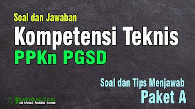 Soal Kompetensi Teknis PPKn PGSD P3K. Soal PPKn PGSD P3K kompetensi Teknis. Pembahasan Soal P3K PGSD Mata Pelajaran PPKn