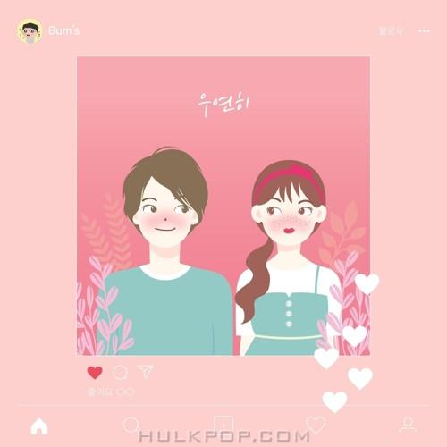 Bum's – 우연히 – Single