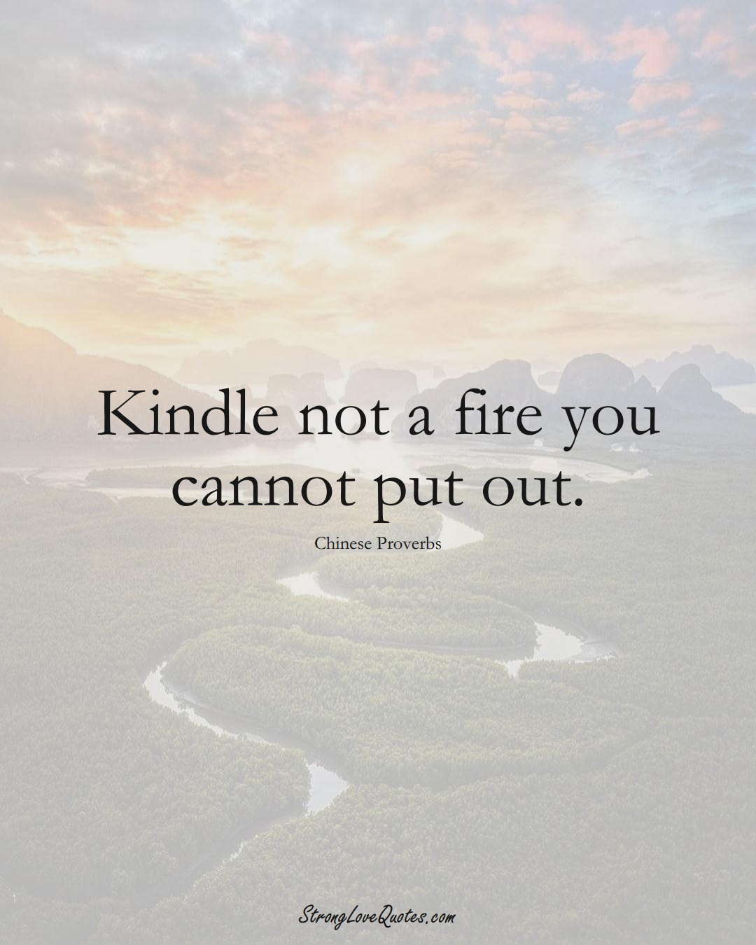 Kindle not a fire you cannot put out. (Chinese Sayings);  #AsianSayings