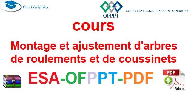 Montage et ajustement d'arbres, de roulements et de coussinets Électromécanique des Systèmes Automatisées-ESA-OFPPT-PDF