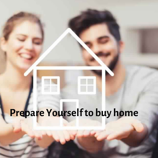 Prepare Yourself to buy your dream home