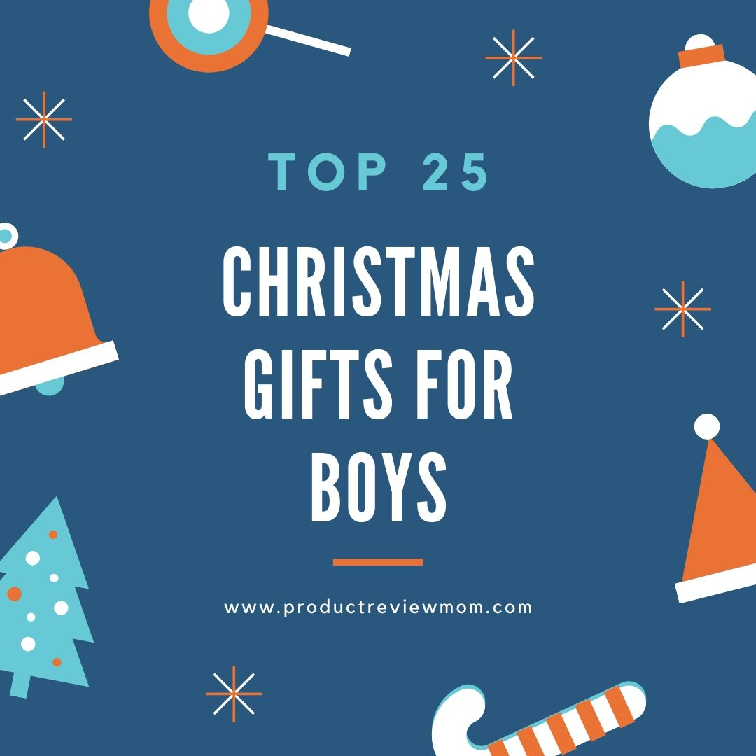 Top 25 Christmas Gifts for Boys