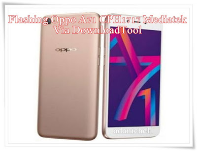Cara Flash Oppo A71 CPH1717 Mediatek