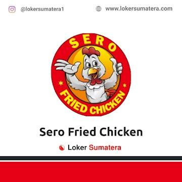 Lowongan Kerja Pekanbaru: Sero Fried Chicken Oktober 2020