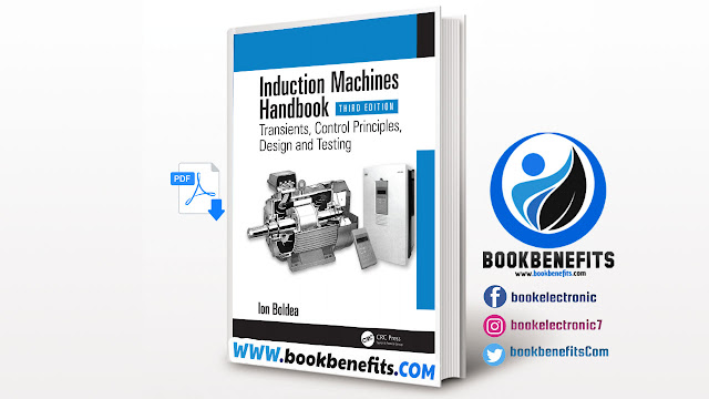 Induction Machines Handbook Transients, Control Principles, Design and Testing Third Edition Download PDF