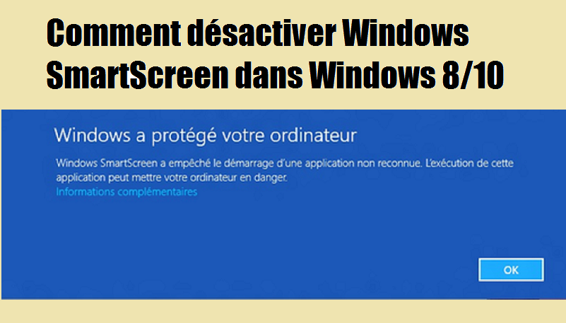 Comment désactiver Windows SmartScreen dans Windows 8/10