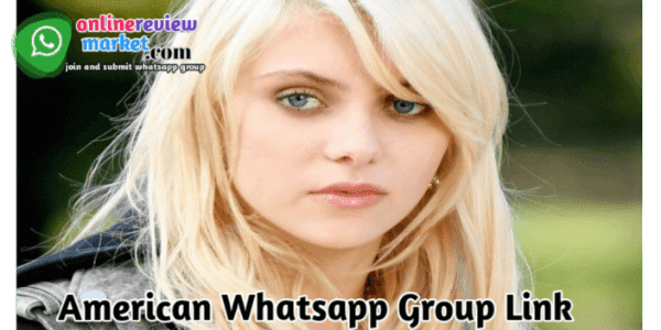 American Whatsapp Group Link : onlinereviewmarket.com
