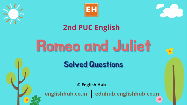 2nd PUC English: Romeo and Juliet | Solved Questions