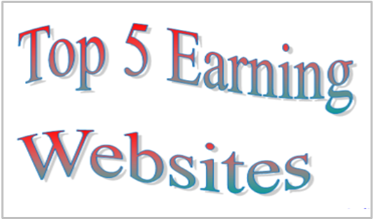 Top 5 Earning Websites