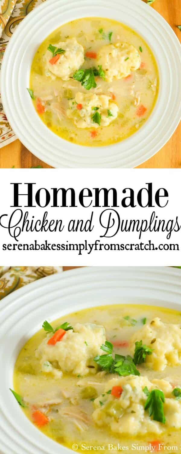 Homemade Chicken and Dumpling recipe is the ultimate comfort food a favorite dinner recipe! Serena Bakes Simply From Scratch