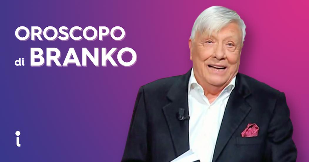 L'Oroscopo del Giorno di Branko