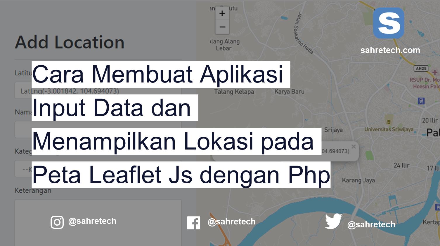 Cara Membuat Aplikasi Input Data dan Menampilkan Lokasi pada Peta Leaflet Js dengan Php