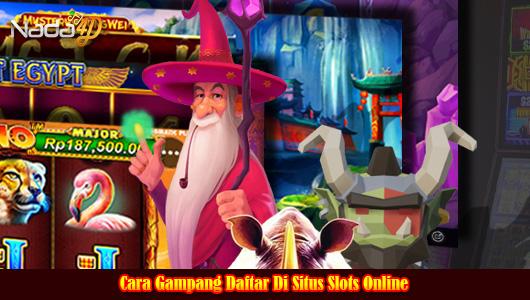 Cara Gampang Daftar Di Situs Slots Online