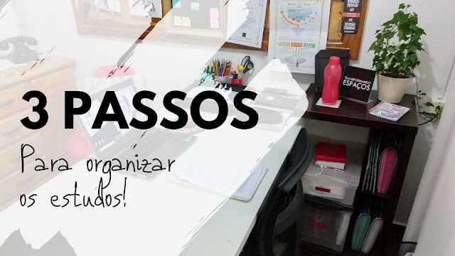 3 passos simples para se tornar uma pessoa organizada nos estudos!