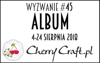 http://cherrycraftpl.blogspot.com/2018/08/wyzwanie-45-album.html