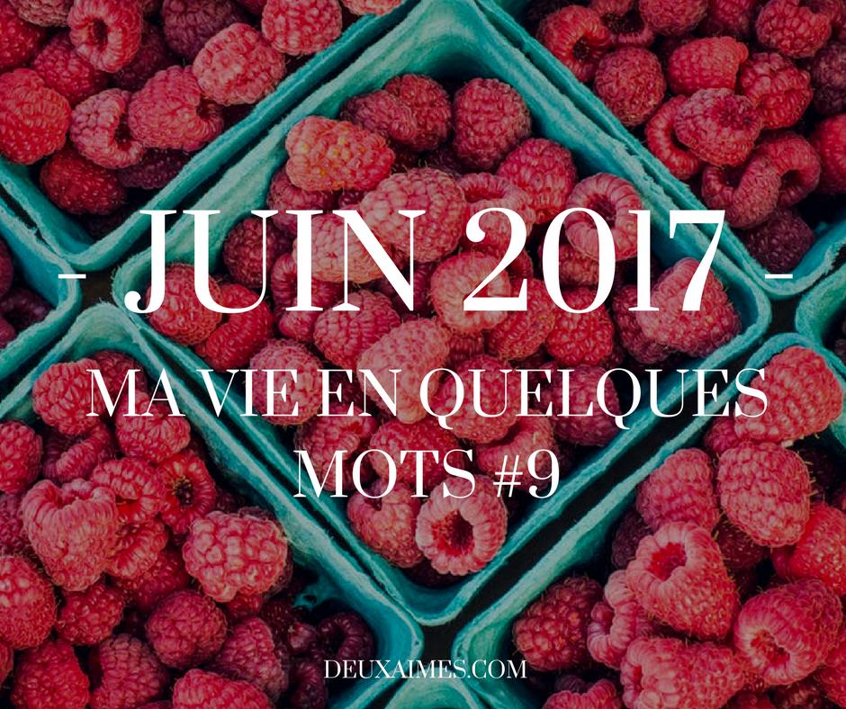 Voici mon Bilan de Juin 2017 - Humeurs, Culture, Cinéma, Série, Lecture, Blogging - @DeuxAimes