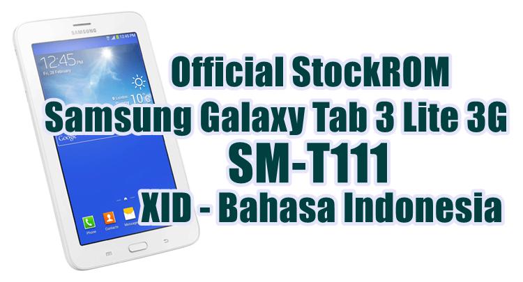 Firmware Samsung Galaxy Tab 3 Lite 3G SM-T111 Latest Update [XID]