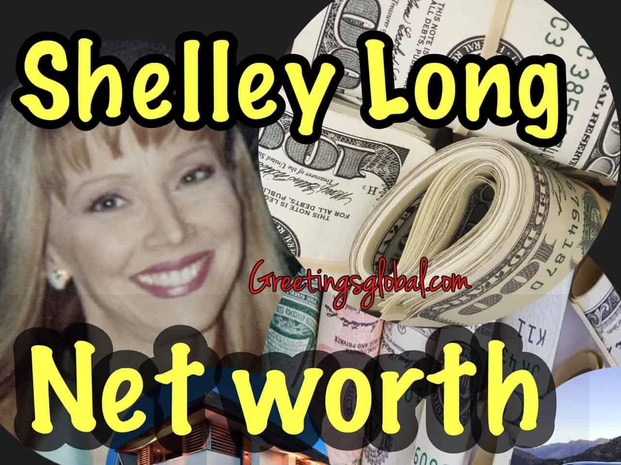 NET WORTH OF SHELLEY LONG
