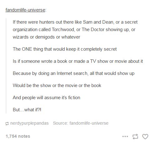 by doing an Internet search, all that would show up Would be the show or the movie or the book And people will assume it's fiction