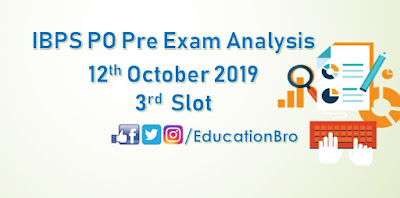 IBPS PO Prelims Exam Analysis 12th October 2019 3rd Slot Review