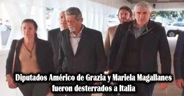 Diputados Américo de Grazia y Mariela Magallanes fueron desterrados a Italia
