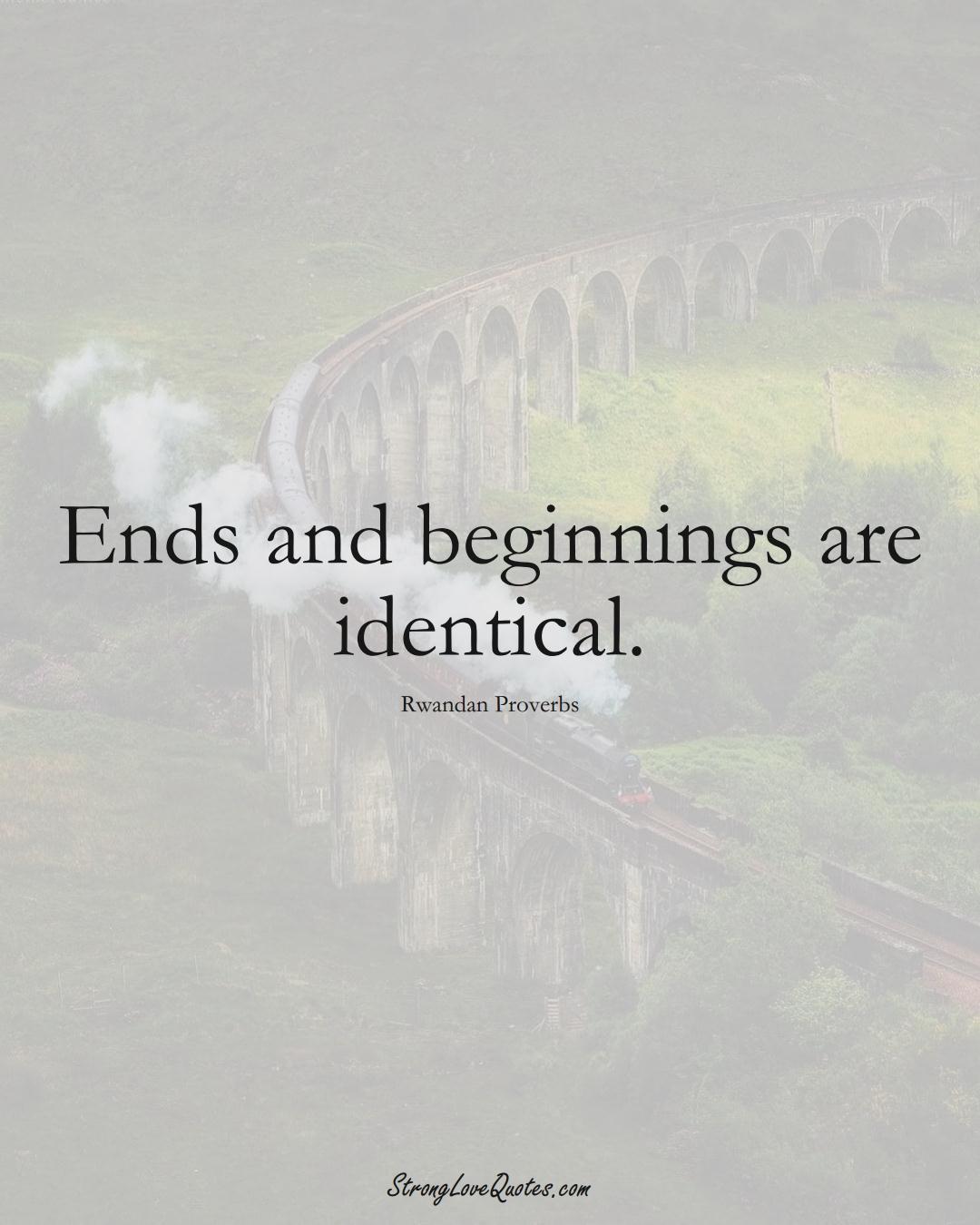 Ends and beginnings are identical. (Rwandan Sayings);  #AfricanSayings