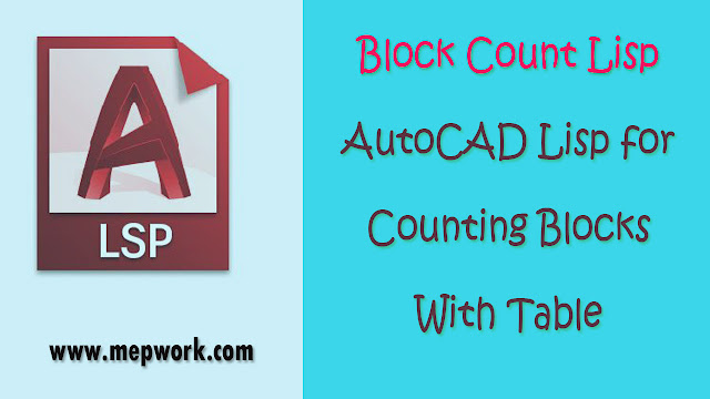 Block Count Lisp: AutoCAD Lisp for Counting Blocks With Table