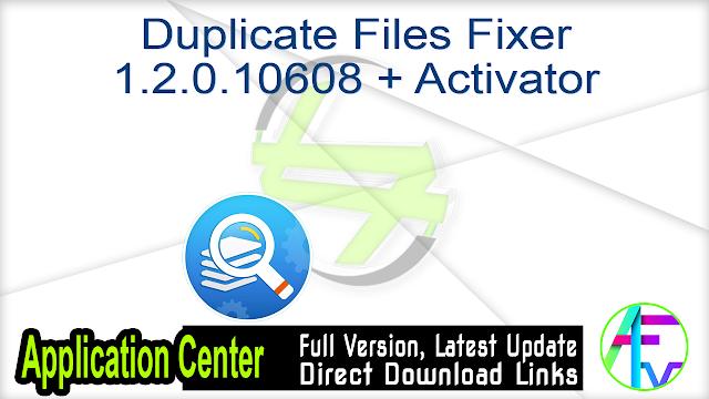 Duplicate Files Fixer 1.2.0.10608 + Activator