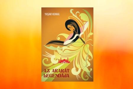 Yasar Kemal Az Ararát legendája regény