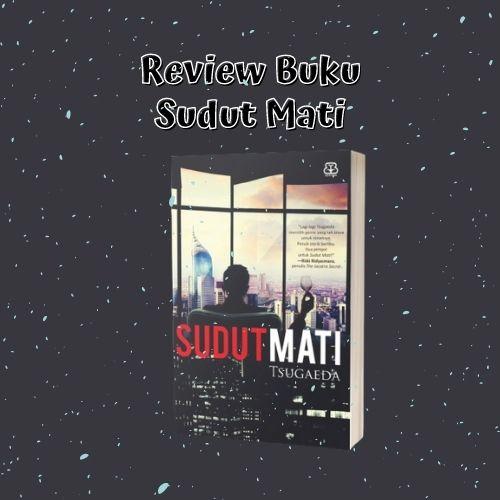 Review Buku Sudut Mati