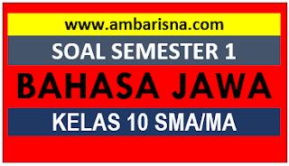 Soal PAS Bahasa Jawa Kelas 10 Semester Ganjil SMA/MA/SMK beserta Kunci Jawaban