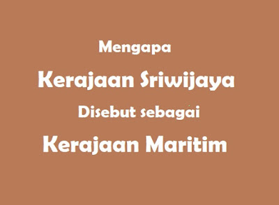 Mengapa Kerajaan Sriwijaya Disebut Sebagai Kerajaan Maritim