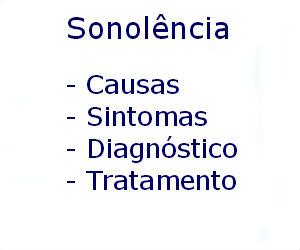 Sonolência causas sintomas diagnóstico tratamento prevenção riscos