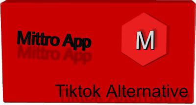 Tiktok Alternative Mittro App