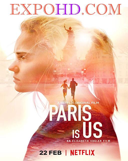 Paris Is Us 2019 IMDb 480p | BluRAy 720p | Esub 1.1Gbs [Watch & Download] G.Drive