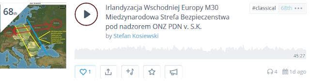 https://www.mixcloud.com/stefan-kosiewski/irlandyzacja-wschodniej-europy-m30-miedzynarodowa-strefa-bezpieczenstwa-pod-nadzorem-onz-pdn-v-sk/