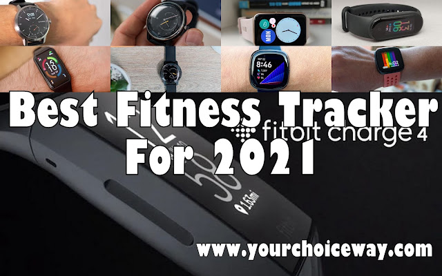 Best Fitness Tracker For 2021 - Your Choice Way
